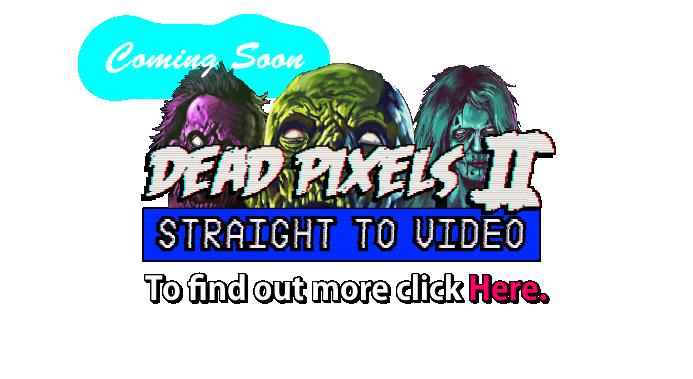 Dead Pixels II Straight To Video